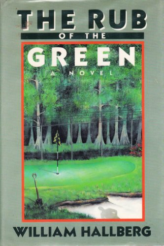 The Rub of the Green: Hallberg, William