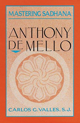 9780385245814: Mastering Sadhana: On Retreat With Anthony De Mello