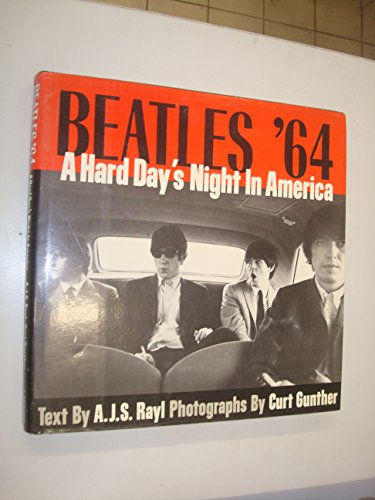 Beatles '64: A Hard Day's Night in: A.J.S. Rayl; photos