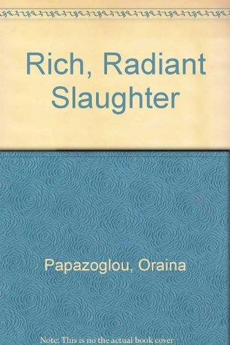 Rich, Radiant Slaughter ( A Crime Club Book ): Papazoglou, Orania