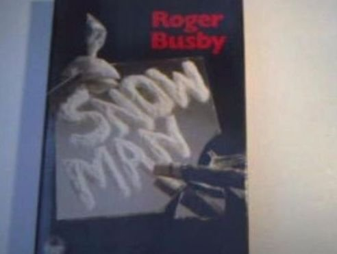 Snow Man: Roger Busby