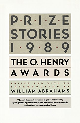 Prize Stories 1989: The O. Henry Awards (O. Henry Prize Stories): Abrahams, William