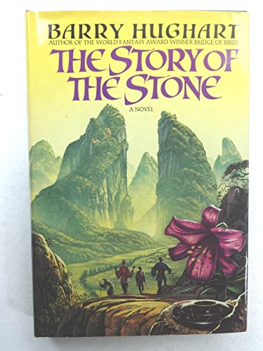 THE STORY OF THE STONE: Hughart, Barry.