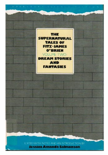 THE SUPERNATURAL TALES OF FITZ-JAMES O'BRIEN VOLUME TWO: DREAM STORIES AND FANTASIES: O'Brien,...