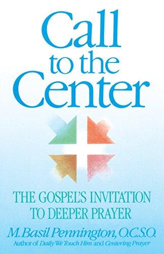 Call to the Center: The Gospel's Invitation: Basil Pennington, O.C.S.O.