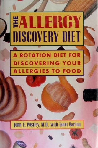 The Allergy Discovery Diet: Postley, John