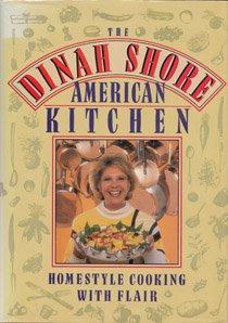The Dinah Shore American Kitchen: Shore, Dinah