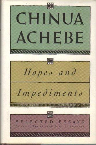Hopes & Impediments: Achebe, Chinua