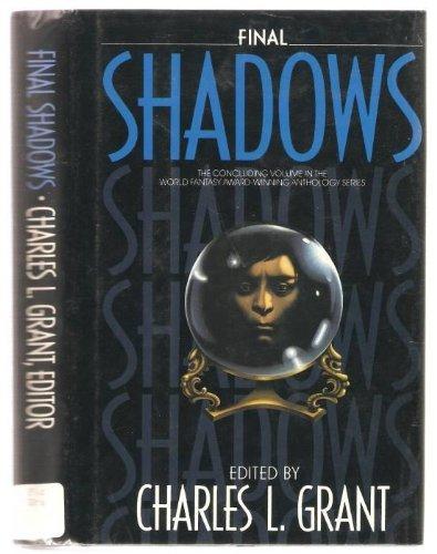 FINAL SHADOWS: Grant, Charles L.