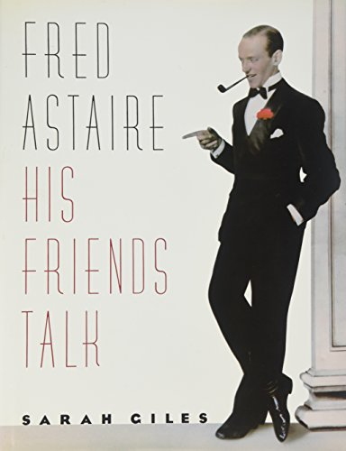 9780385247412: Fred Astaire: His Friends Talk