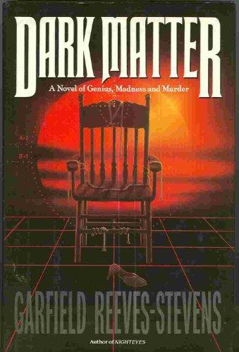 Dark Matter: Stevens, Garfield