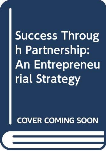 9780385247894: Success Through Partnership: An Entrepreneurial Strategy