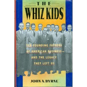 9780385248044: The Whiz Kids: The Founding Fathers of American Business - and the Legacy they Left Us