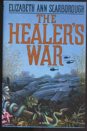 THE HEALER'S WAR: Scarborough, Elizabeth Ann.
