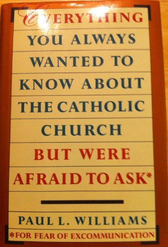 9780385248822: Everything You Always Wanted to Know about the Catholic Church but Were Afraid to Ask