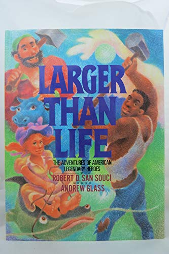 9780385249072: Larger Than Life: The Adventures of American Legendary Heroes