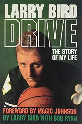 Drive: The Story of My Life: Bird, Larry, with Bob Ryan