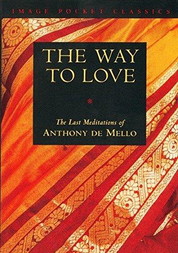 9780385249393: Way to Love: The Last Meditations of Anthony de Mello (Image Pocket Classics)