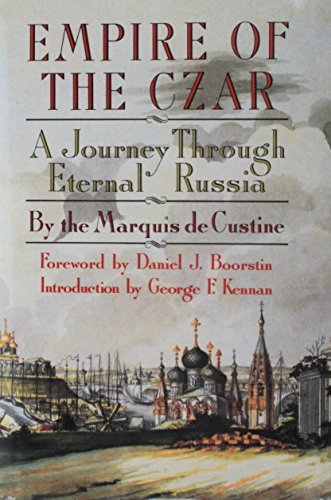 Empire of the Czar: A Journey Through Eternal Russia