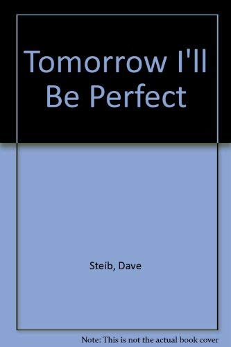 9780385250573: Tomorrow I'll Be Perfect