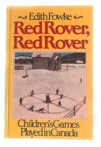 Red Rover, Red Rover: Children's Games Played in Canada