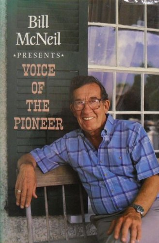 Voice of the Pioneer: McNeil, Bill
