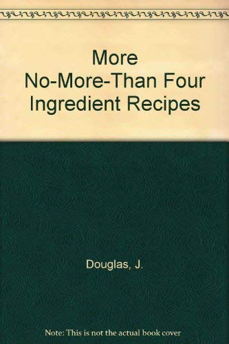 9780385252669: More No-More-Than-4 Ingredient Recipes (The Kitchen Klutzes' Cookbook)