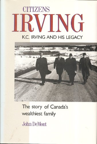 9780385253130: Citizen Irving and His Legacy an Inside Look at Canada's Wealthiest