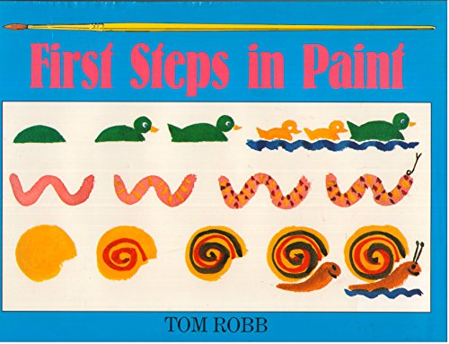 9780385253444: First Steps in Paint: A New and Simple Way to Learn How to Paint Step by Step