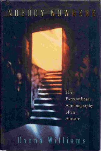9780385253727: Nobody Nowhere, The Extraordinary Autobiography of an Autistic