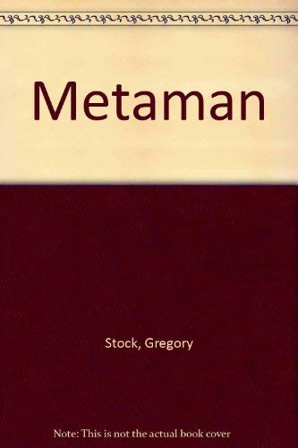 9780385253802: Metaman: The Merging of Humans and Machines into a Global Superorganism
