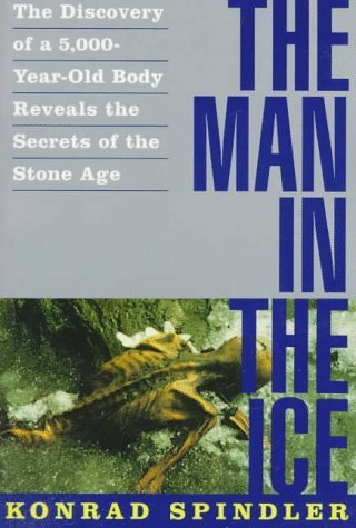 9780385254625: The Man in the Ice: True Story of the 5,000-Year-Old Man Found in an Alpine Glacier