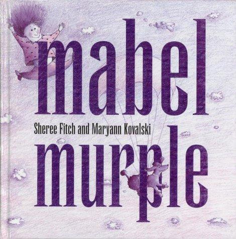 Mabel Murple: Sheree Fitch