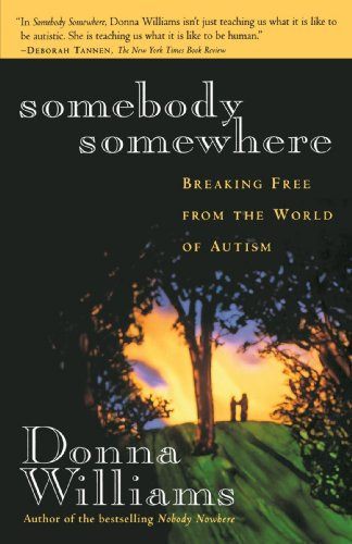 9780385255004: Somebody Somewhere: Breaking Free From The World Of Autism