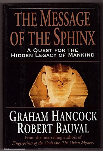 9780385255929: The Message of the Sphinx: A Quest for the Hidden Legacy of Mankind