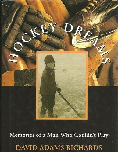 HOCKEY DREAMS; Memories of a Man Who Could'nt Play