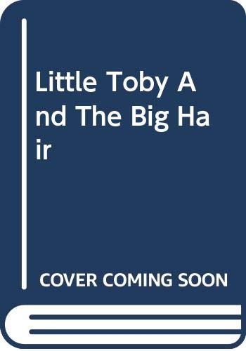 9780385256339: Little Toby and the Big Hair