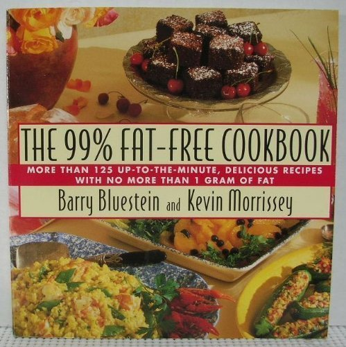 9780385256414: The 99% Fat-Free Cookbook : More Than 125 Up-to-the-Minute, Delicious Recipes With No More Than One Gram of Fat