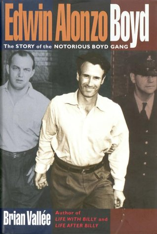 9780385256575: Edwin Alonzo Boyd: The story of the notorious Boyd gang