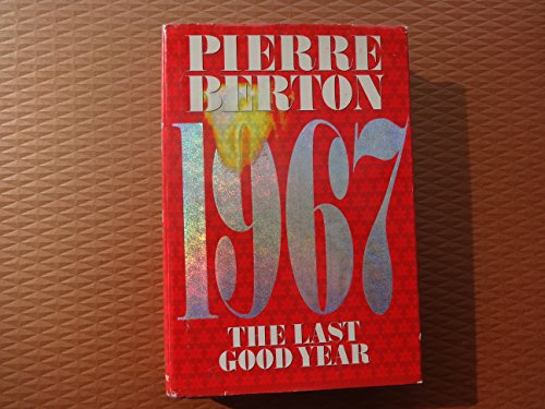 1967 : The Last Good Year: Berton, Pierre