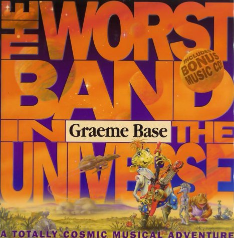 The Worst Band In The Universe - A Totally Cosmic Musical Adventure (9780385257145) by Graeme Base