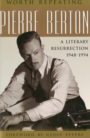 Worth repeating: A literary resurrection 1948-1994 (038525721X) by Berton, Pierre