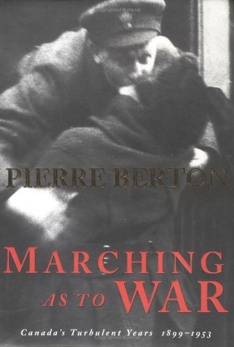 9780385257251: Marching As To War: Canada's Turbulent Years