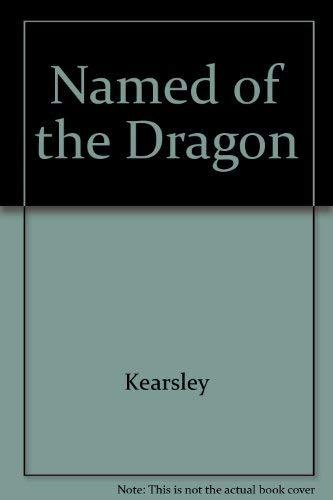 Named Of The Dragon: Kearsley, Susanna