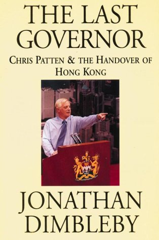 9780385257275: The Last Governor: Chris Patten & The Handover Of Hong Kong