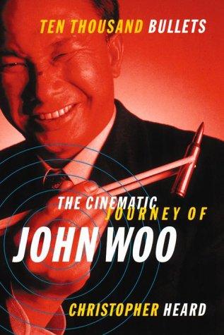 9780385257312: Ten Thousand Bullets: The Cinematic Journey of John Woo