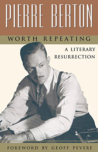 Worth Repeating: A Literary Resurrection (0385257376) by Berton, Pierre