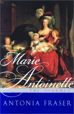 Marie Antoinette The Journey: Antonia Fraser