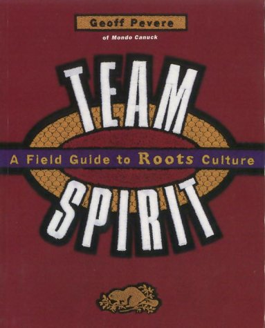 Team Spirit : A Field Guide to Roots Culture
