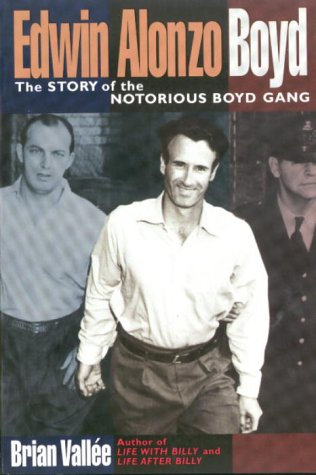 9780385258272: Edwin Alonzo Boyd: The Story Of The Notorious Boyd Gang